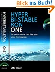 Hyperbistableron One: In space no one...