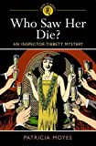 Who Saw Her Die?: An Inspector Tibbett Mystery (Arcturus Crime Classics) (Crime Classics 3)