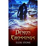 Demon Crossings (       UNABRIDGED) by Eleri Stone Narrated by Holly Adams