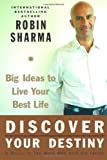 Discover Your Destiny: Big Ideas to Live Your Best Life (0060833017) by Sharma, Robin