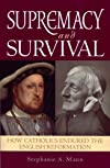 Supremacy and Survival - How Catholics Endured the English Reformation