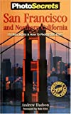 img - for PhotoSecrets San Francisco & Northern California: The Best Sights and How to Photograph Them book / textbook / text book