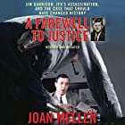 A Farewell to Justice: Jim Garrison, JFK's Assassination, and the Case That Should Have Changed History Hörbuch von Joan Mellen Gesprochen von: Joyce Bean