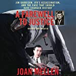 A Farewell to Justice: Jim Garrison, JFK's Assassination, and the Case That Should Have Changed History | Joan Mellen