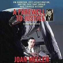 A Farewell to Justice: Jim Garrison, JFK's Assassination, and the Case That Should Have Changed History   Livre audio Auteur(s) : Joan Mellen Narrateur(s) : Joyce Bean