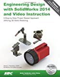 Engineering Design with SolidWorks 2014 and Video Instruction
