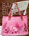 Bags in Bloom: Create 20 Unique Flowe...