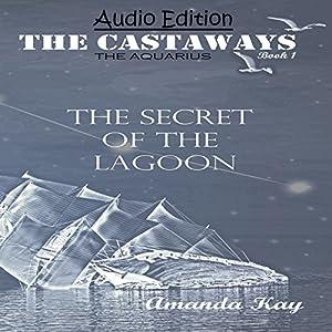 Secret of the Lagoon: The Aquarius Audiobook