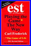 EST: Playing The Game*  The New Way  *The Game Of Life