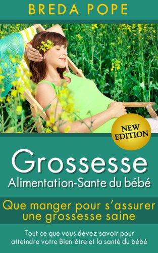 Grossesse - alimentation-sante du bébé (French Edition)