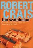 The Watchman (0752873806) by Crais, Robert
