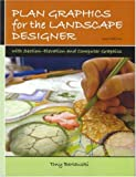 Plan Graphics for the Landscape Designer (2nd Edition) - 0131720635