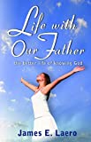 img - for LIFE WITH OUR FATHER: The Better Life of Knowing God book / textbook / text book