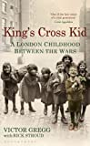 img - for King's Cross Kid: A London Childhood between the Wars book / textbook / text book
