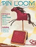 Pin Loom Weaving: 40 Projects for Tin...