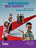 img - for From Inspiration to Red Carpet: Host Your Own Student Film Festival book / textbook / text book