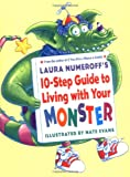 Laura Numeroff's 10-Step Guide to Living with Your Monster (0066238226) by Numeroff, Laura
