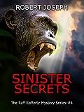 Sinister Secrets (Raff Rafferty Mystery Series Book 4)