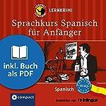Spanisch für Anfänger (Compact Lernkrimi Sprachkurs) | María García Fernández