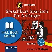 Spanisch für Anfänger (Compact Lernkrimi Sprachkurs) Hörbuch von María García Fernández Gesprochen von: Fiorella Aramburu Avendaño, Olga Carrasquedo, Paulina Palomino