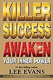 Killer Success: Awaken Your Inner Power