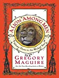 A Lion Among Men (The Wicked Years, Book 3) (0061711780) by Maguire, Gregory