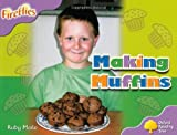 Oxford Reading Tree: Level 1+: Fireflies: Making Muffins (Ort Stage 1 Fireflies) Ruby Maile