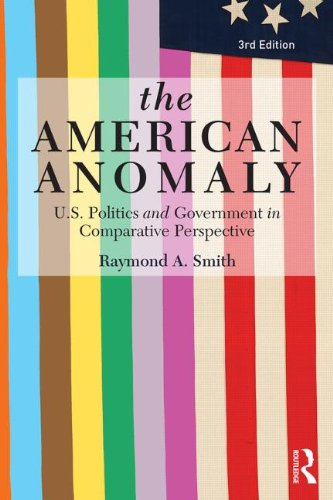 American Government: The American Anomaly: U.S. Politics and Government in Comparative Perspective