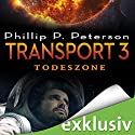 Todeszone (Transport 3) Audiobook by Phillip P. Peterson Narrated by Heiko Grauel