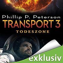 Todeszone (Transport 3) Hörbuch von Phillip P. Peterson Gesprochen von: Heiko Grauel