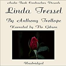 Linda Tressel Audiobook by Anthony Trollope Narrated by Flo Gibson