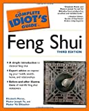 The Complete Idiot's Guide to Feng Shui, Third Edition