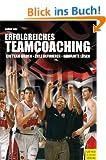 Erfolgreiches Teamcoaching - Ein sportpsychologisches Handbuch f�r Trainer