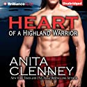 Heart of a Highland Warrior (       UNABRIDGED) by Anita Clenney Narrated by Sue Pitkin