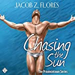 Chasing the Sun: Provincetown, Book 2 (       UNABRIDGED) by Jacob Z. Flores Narrated by TJ Jamesin