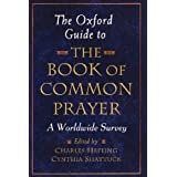 The Oxford Guide to the Book of Common Prayer A Worldwide Surveyby Charles Hefling