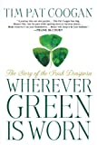 Wherever Green Is Worn: The Story of the Irish Diaspora (1403960143) by Coogan, Tim Pat