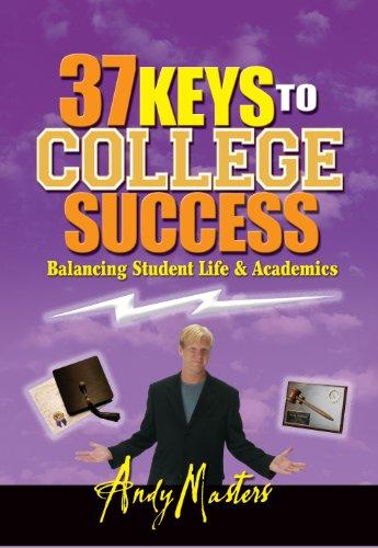 37 Keys to College Success: Balancing Student Life & Academics