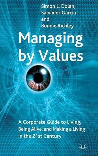 Managing by Values: A Corporate Guide to Living, Being Alive, and Making a Living in the 21st Century