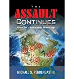img - for [ The Assault Continues: Volume Two of the Assault on America Saga BY Pendergast III, Michael S. ( Author ) ] { Hardcover } 2014 book / textbook / text book