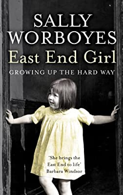 East End Girl: Growing Up the Hard Way