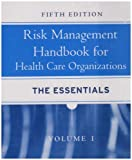 Risk Management Handbook for Health Care Organizations (J-B Public Health/Health Services Text)