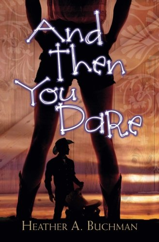 And Then You Dare (Crested Butte Cowboys) (Volume 5) PDF