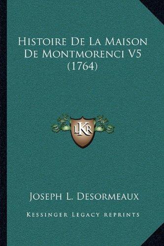 Histoire de La Maison de Montmorenci V5 (1764)