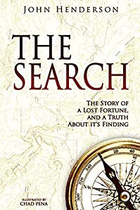 The Search: The Story Of A Lost Fortune, And A Truth About It's Finding by John Henderson ebook deal