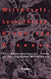 img - for Witchcraft. Lycanthropy. Drugs and Disease (American University Studies Series XI, Anthropology and Sociology) by H. Sidky (2004-08-20) book / textbook / text book