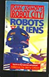Alliance (Isaac Asimov's Robot City: Robots and Aliens, No. 4) (0441731309) by Oltion, Jerry