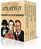 Strategy Six Pack 2 - Cleopatra, De Re Militari, Alexander the Great, Military Maxims, Napoleon and The Rough Riders (Illustrated)