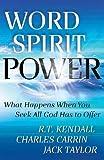Word + Spirit = Power: The Secret to Empowered Living