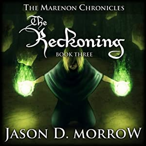 The Reckoning: The Marenon Chronicles, Book 3 | [Jason D. Morrow]
